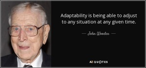 adaptability-is-being-able-to-adjust-to-any-situation-at-any-given-time-john-wooden-59-99-84